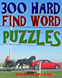 300 Hard Find Word Puzzles: Challenging & Entertaining Themed Word Search Puzzles