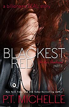 Blackest Red: A Billionaire SEAL Story (In the Shadows, Book 3) by [P.T. Michelle]