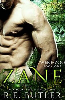 Zane (Were Zoo Book 1) by [R. E. Butler]