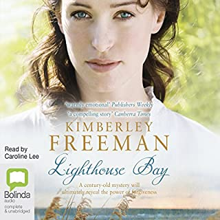 Lighthouse Bay                   By:                                                                                                                                 Kimberley Freeman                               Narrated by:                                                                                                                                 Caroline Lee                      Length: 16 hrs and 15 mins     798 ratings     Overall 4.4