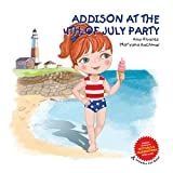 ADDISON AT THE 4th OF JULY PARTY: A collection about festivals and celebrations of the world, and children's fashion. Includes cut-outs! (ADDISON COLLECTION)
