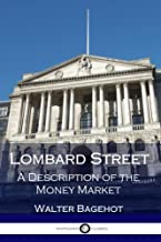 Lombard Street - A Description of the Money Market (Illustrated)