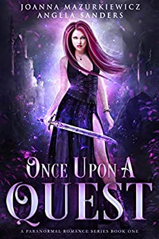 Once Upon a Quest: A Paranormal Romance Series Book 1 by [Joanna Mazurkiewicz, Angela Sanders]