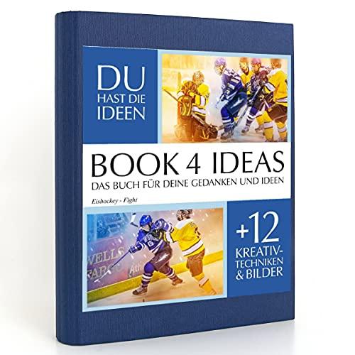 BOOK 4 IDEAS classic | Eishockey - Fight, Eintragbuch mit Bildern, Notizbuch, Bullet Journal mit Kreativitätstechniken und Bildern, DIN A5