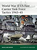 World War II US Fast Carrier Task Force Tactics 1943–45 (Elite Book 232)