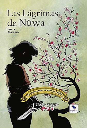 Las Lágrimas de Nüwa: El libro donde tú eres el héroe: 9 (Libro-Juego)