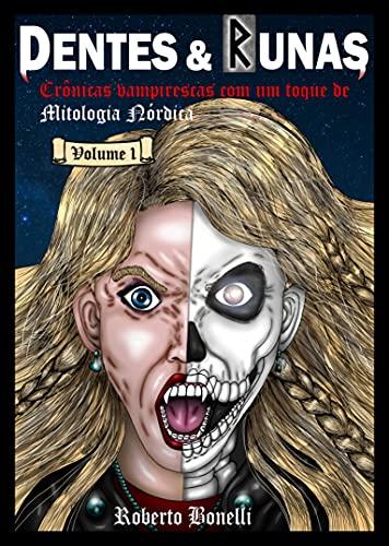 Dentes e Runas : Crônicas Vampirescas com um toque de Mitologia Nórdica - Volume 1 (Portuguese Edition)