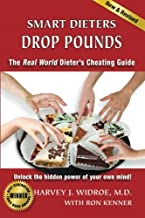 Smart Dieters Drop Pounds: The Real World Dieter's Cheating Guide