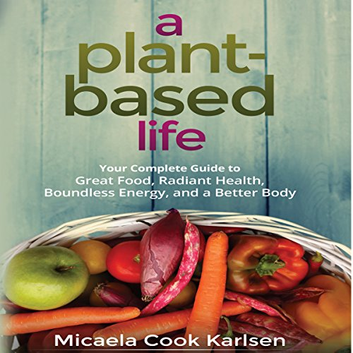 A Plant-Based Life audiobook cover art