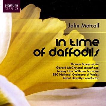 John Metcalf: In Time Of Daffodils