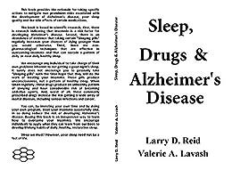 Sleep, Drugs & Alzheimer's Disease by [Larry D. Reid, Valerie A. Lavash]