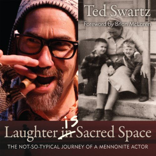 Laughter Is Sacred Space: The Not-so-Typical Journey of a Mennonite Actor audiobook cover art