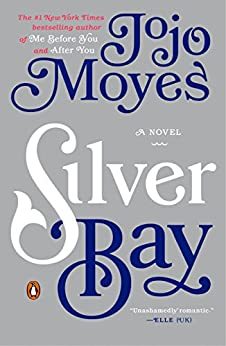 Silver Bay: A Novel by [Jojo Moyes]