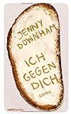 Jenny Downham: Ich gegen Dich