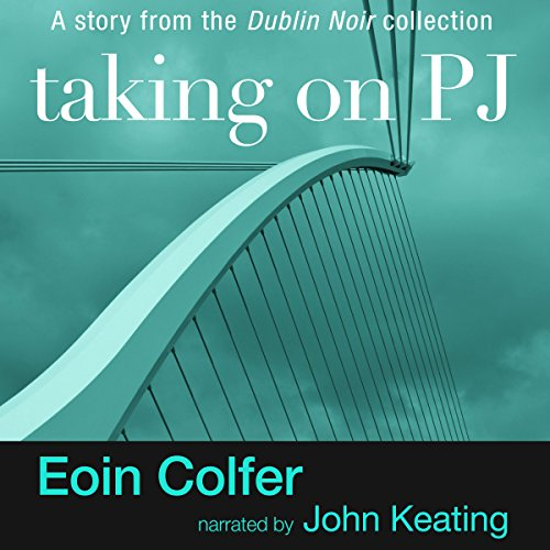 Taking on PJ                   By:                                                                                                                                 Eoin Colfer                               Narrated by:                                                                                                                                 John Keating                      Length: 31 mins     Not rated yet     Overall 0.0