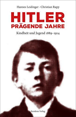 Hitler - Prägende Jahre - Kindheit und Jugend 1889-1914