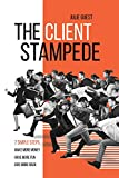 The Client Stampede: 7 Simple Steps - Get More Clients, Make More Money, Have More Fun! (English Edition)