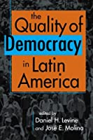 Quality of Democracy in Latin America by Daniel H. Levine(2011-02-28)