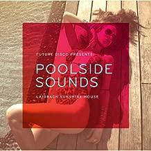 POOLSIDE SOUNDS: LAIDBACK SUNSHINE HOUSE