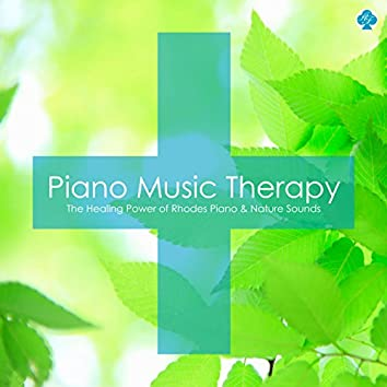 Piano Music Therapy : The Healing Power of Rhodes Piano & Nature Sounds