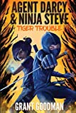 Agent Darcy and Ninja Steve in...Tiger Trouble! (Volume 1)