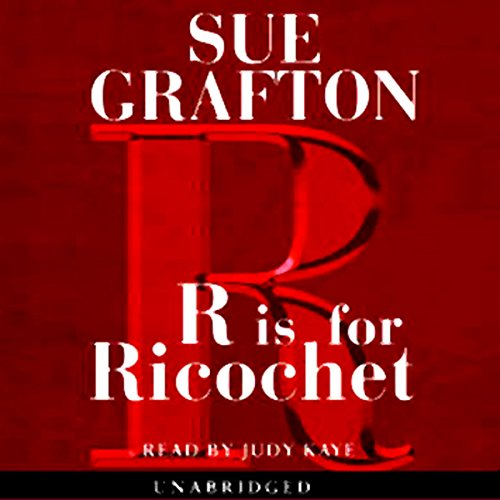 R is for Ricochet: A Kinsey Millhone Mystery