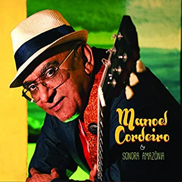 Manoel Cordeiro & Sonora Amazônia