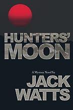 Hunters' Moon: A Mystery Novel by Jack Watts