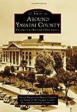 Around Yavapai County: Celebrating Arizona s Centennial (Images of America)
