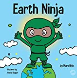 Earth Ninja: A Children's Book About Recycling, Reducing, and Reusing (Ninja Life Hacks)