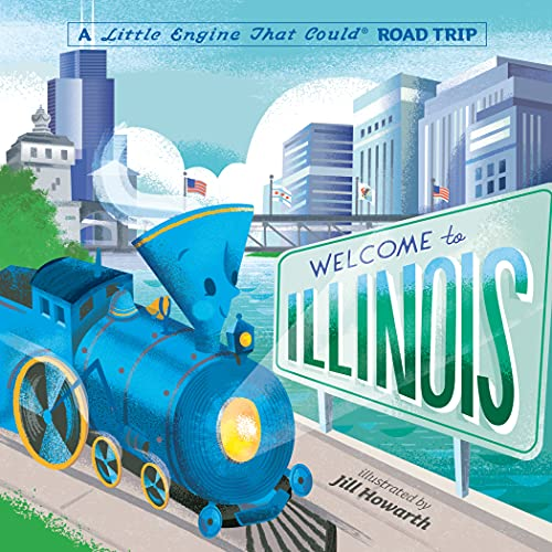 Welcome to Illinois: A Little Engine That Could Road Trip (The Little Engine That Could) (English Edition)