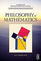 Philosophy of Mathematics (Handbook of the Philosophy of Science)