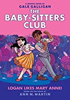 The Baby-Sitters Club: Logan Likes Mary Anne! (The Baby-sitters Club Graphic Novels)