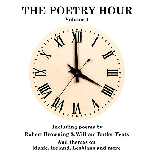 The Poetry Hour, Volume 4     Time for the Soul              By:                                                                                                                                 William Butler Yeats,                                                                                        William Blake,                                                                                        Walt Whitman                               Narrated by:                                                                                                                                 Ghizela Rowe,                                                                                        Richard Mitchley                      Length: 1 hr and 5 mins     Not rated yet     Overall 0.0