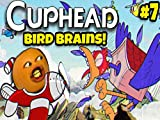 Clip: Cuphead #7: Bird Brains!