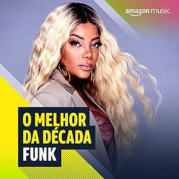 O melhor da Década 2010 Funk