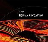 Pigiama Psicoattivo by El Topo (2008-06-24)