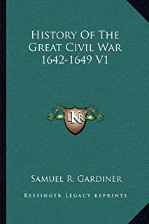 History of the Great Civil War 1642-1649 V1