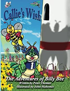 Callie's Wish: A beautiful childrens story focused on friendship and trust (The Adventures of Billy Bee) (Volume 2)