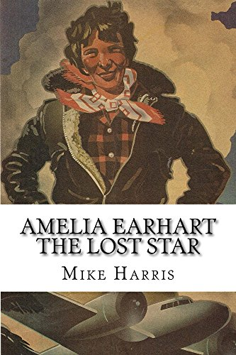 Amelia Earhart: THE LOST STAR: Powerful People in U.S. and Japan Don