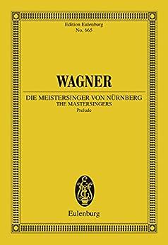 The Mastersingers of Nuremberg: Prelude (Eulenburg Studienpartituren) (English Edition)