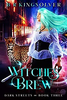 Witches' Brew: An Urban Fantasy (Dark Streets Book 3) by [BR Kingsolver]