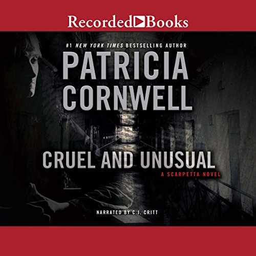 Cruel and Unusual                   By:                                                                                                                                 Patricia Cornwell                               Narrated by:                                                                                                                                 C. J. Critt                      Length: 11 hrs and 42 mins     979 ratings     Overall 4.4