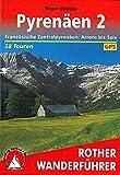 Pyrenäen 2: Französische Zentralpyrenäen: Arrens bis Vicdessos. 58 Touren mit GPS-Tracks (Rother Wanderführer)