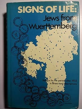 Hardcover Signs of Life : Jews from Wuerttemberg-Reports for the Period after 1933 in Letters and Descriptions Book
