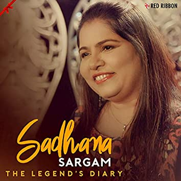 The Legend'S Diary - Sadhana Sargam