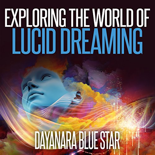 Exploring the World of Lucid Dreaming audiobook cover art