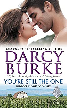 You're Still the One: Ribbon Ridge Book Six by [Darcy Burke]