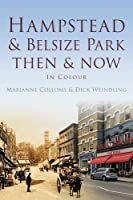 Hampstead & Belsize Park Then & Now