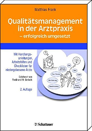 Qualitätsmanagement in der Arztpraxis - erfolgreich umgeSetzt: Mit Handlungsanleitungen, Arbeitshilfen und Checklisten für niedergelassene Ärzte